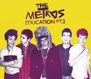 Education Pt 2/The Metros