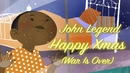 Happy Xmas (War Is Over) (Official Animated Video)/John Legend