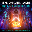 Welcome To The Other Side (Concert From Virtual Notre-Dame)/Jean-Michel Jarre