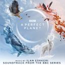 A Perfect Planet (Soundtrack from the BBC Series)/Ilan Eshkeri