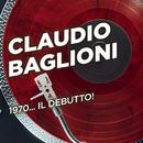 1970... il debutto!/Claudio Baglioni