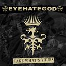 Fake What's Yours/Eyehategod