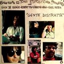 Gente distratta/Toni Esposito