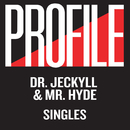 Profile Singles/Dr. Jeckyll & Mr. Hyde