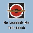 He Leadeth Me/ToR+ Saksit