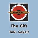 The Gift/ToR+ Saksit