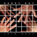 Skin Deep Deluxe Version/Buddy Guy
