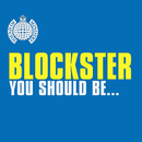 You Should Be... (Radio Edit)/Blockster