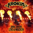 Adios Amigos Live @ Wacken/Krokus