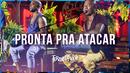 Pronta pra Atacar (Ao Vivo)/Turma do Pagode