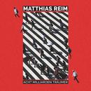 Acht Milliarden Träumer/Matthias Reim
