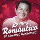Lo Más Romántico de/Armando Manzanero