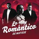 Lo Más Romántico de/Matisse