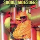 They Want Money/Kool Moe Dee