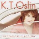 Live Close By, Visit Often/K.T. Oslin