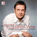 Schumann: Dichterliebe; Brahms: Lieder/Simon Keenlyside