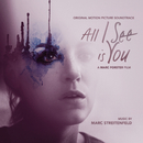 All I See Is You (Original Soundtrack Album)/Marc Streitenfeld