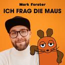 ICH FRAG DIE MAUS/Mark Forster