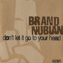Don't Let It Go To Your Head/Brand Nubian