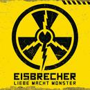 Liebe Macht Monster/Eisbrecher
