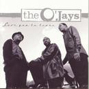 Love You To Tears/The O'Jays