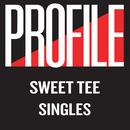 Profile Singles/Sweet Tee