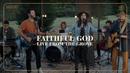 Faithful God (Live from The Grove)/I AM THEY