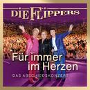 Für immer im Herzen - Das Abschiedskonzert/Die Flippers