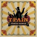 Three Ringz (Thr33 Ringz) [Edited Version]/T-Pain