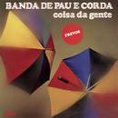 Coisa da Gente/Banda De Pau E Corda