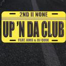 Up 'N Da Club( feat.AMG & DJ Quik)/2nd II None