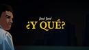 ¿Y Qué? (Revisitado [Lyric Video])/José José