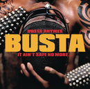 It Ain't Safe No More. . ./Busta Rhymes