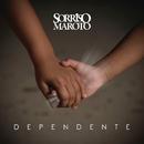 Dependente/Sorriso Maroto