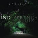 Indiferença (Versão Acústica)/Sorriso Maroto