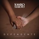 Dependente (Versão Acústica)/Sorriso Maroto