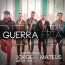 Guerra Fria (Remix Mister Jam)( feat.Jorge & Mateus)/Sorriso Maroto