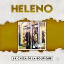La Chica de la Boutique/Heleno