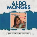 Olvidame Muchacha/Aldo Monges