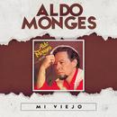 Mi Viejo/Aldo Monges