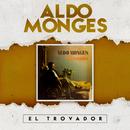 El Trovador/Aldo Monges