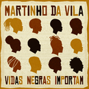 Vidas Negras Importam/Martinho Da Vila