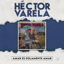 Amar Es Solamente Amar/Héctor Varela