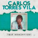 ¡Qué Romántico!/Carlos Torres Vila