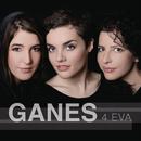 4 Eva/Ganes