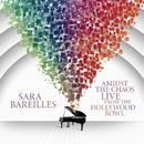 Amidst the Chaos: Live from the Hollywood Bowl/Sara Bareilles