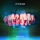 Confetti (Acoustic)/Little Mix