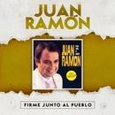 Firme Junto al Pueblo/Juan Ramón