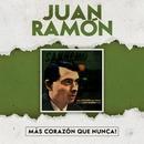 ¡Más Corazón Que Nunca!/Juan Ramón
