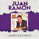 ¡Super Bailable!/Juan Ramón